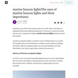 marine beacon lightsThe uses of marine beacon lights and their importance