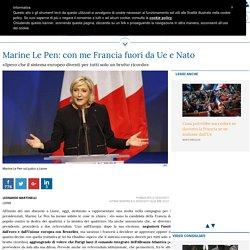 Francia - Marine Le Pen: con me Francia fuori da Ue e Nato
