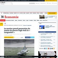 La marine prend possession du navire de guerre high-tech, le « Languedoc»