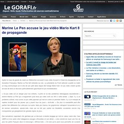 Marine Le Pen accuse le jeu vidéo Mario Kart 8 de propagande
