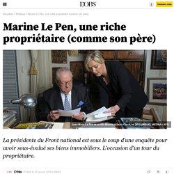 Marine Le Pen, une riche propriétaire (comme son père)