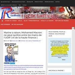 Marine a raison, Mohamed Macron ne peut qu'être entre les mains de l'UOIF ( et de la haute finance )