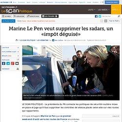 Marine Le Pen veut supprimer les radars, un «impôt déguisé»