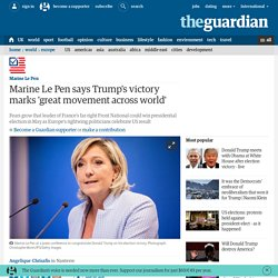 Marine Le Pen says Trump's victory marks 'great movement across world'