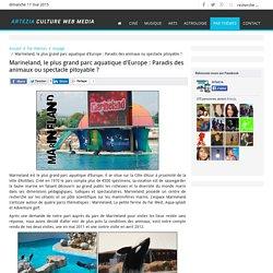 Marineland, le plus grand parc aquatique d'Europe : Paradis des animaux ou spectacle pitoyable ?