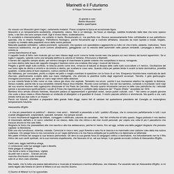 Marinetti e il Futurismo Al grande e caro Benito Mussolini dedico quest