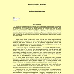 1909 Filippo Tommaso Marinetti: Manifeste du Futurisme
