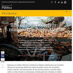 Ilha dos Marinheiros: à margem de Porto Alegre