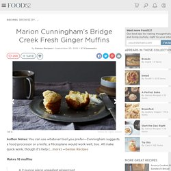 Marion Cunningham's Bridge Creek Fresh Ginger Muffins Recipe on Food52