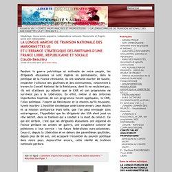 LA LONGUE MARCHE DE TRAHISON NATIONALE DES MARIONNETTES US ET L'ERRANCE STRATEGIQUE DES PARTISANS D'UNE FRANCE LIBRE, REPUBLICAINE ET SOCIALE Claude Beaulieu