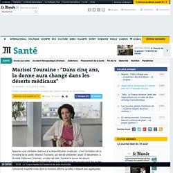 """Marisol Touraine : """"Dans cinq ans, la donne aura changé dans les déserts médicaux"""""""