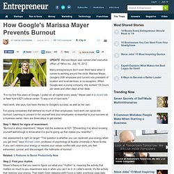 How Google's Marissa Mayer Prevents Burnout