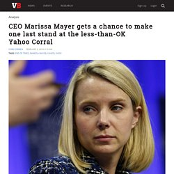 CEO Marissa Mayer gets a chance to make one last stand at the less-than-OK Yahoo Corral