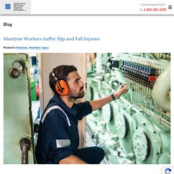 Maritime Workers Suffer Slip and Fall Injuries