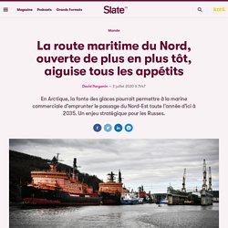 La route maritime du Nord, ouverte de plus en plustôt, aiguise tous les appétits