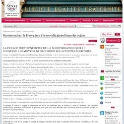 Maritimisation : la France face à la nouvelle géopolitique des océans