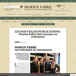 Marius Fabre fait mousser sa croissance