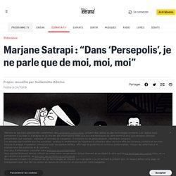 """Marjane Satrapi : """"Dans 'Persepolis', je ne parle que de moi, moi, moi"""""""