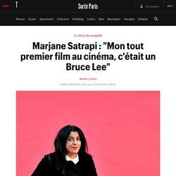 """Marjane Satrapi : """"Mon tout premier film au cinéma, c'était un Bruce Lee"""" - Sortir"""