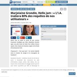"""Marjolaine Grondin, Hello Jam : """"L'I.A. traitera 80% des requêtes de nos utilisateurs"""""""