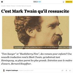C'est Mark Twain qu'il ressuscite - 10 avril 2012