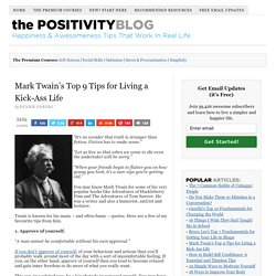 Mark Twain&s Top 9 Tips for Living a Kick-Ass Life