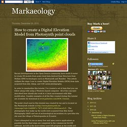 Markaeology: How to create a Digital Elevation Model from Photosynth point clouds