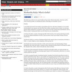 Markandey Katju: What is India? - The Times of India