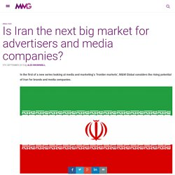 Is Iran the next big market for advertisers and media companies?