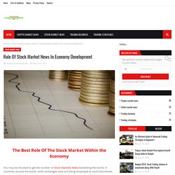 Role Of Stock Market News In Economy Development