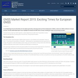 GNSS Market Report 2015: Exciting Times for European GNSS