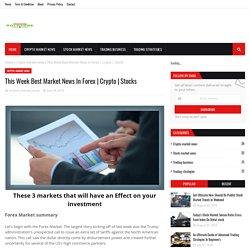 This Week Best Market News In Forex