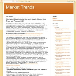 Market Trends: Ethyl Vinyl Ether Industry Demand, Supply, Market Size, Share and Forecast 2021