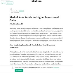 Market Your Ranch for Higher Investment Gains – Christopher Nolt