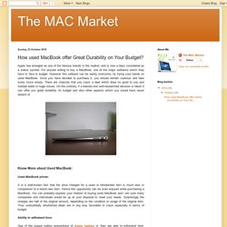 The MAC Market: How used MacBook offer Great Durability on Your Budget?