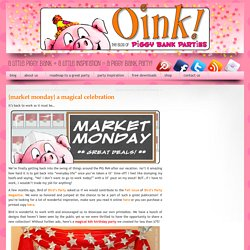 Oink! The Blog » {market monday} a magical celebration