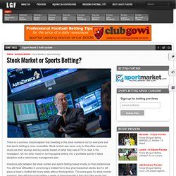 Stock Market or Sports Betting? - Ligue❶ Betting Tips & Previews