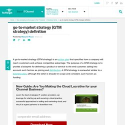 What is go-to-market strategy (GTM strategy)? - Definition from WhatIs.com