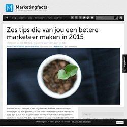 Zes tips die van jou een betere marketeer maken in 2015
