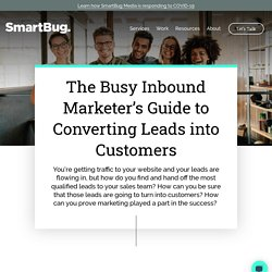 The Busy Inbound Marketer's Guide to Converting Leads Into Customers