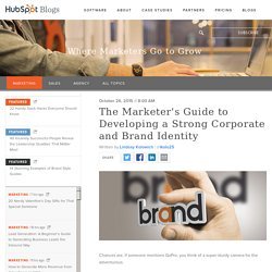 The Marketer's Guide to Developing a Strong Brand Identity