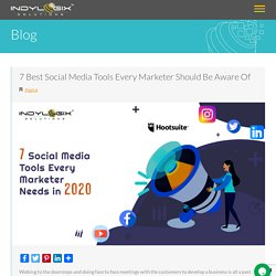 7 Best Social Media Tools Every Marketer Should Be Aware Of - Indylogix Solutions