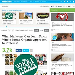 What Marketers Can Learn From Whole Foods' Organic Approach to Pinterest