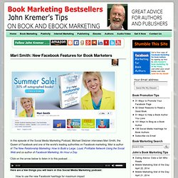 Mari Smith: New Facebook Features for Book Marketers