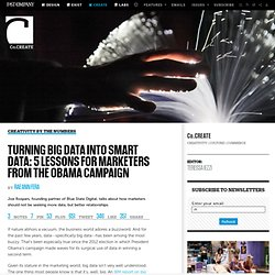 Turning Big Data Into Smart Data: 5 Lessons For Marketers From The Obama Campaign
