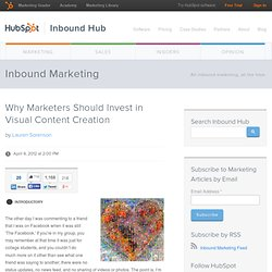 Why Marketers Should Invest in Visual Content Creation