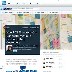 How B2B Marketers Can Use Social Media To Generate More Customers