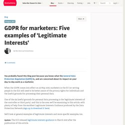 GDPR for marketers: Five examples of 'Legitimate Interests'