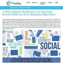5 Ways Digital Marketers Can Leverage Social Media to Meet Business Objectives