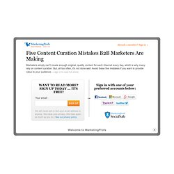 Five Content Curation Mistakes B2B Marketers Are Making